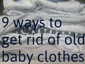 what to do with outgrown baby clothes...