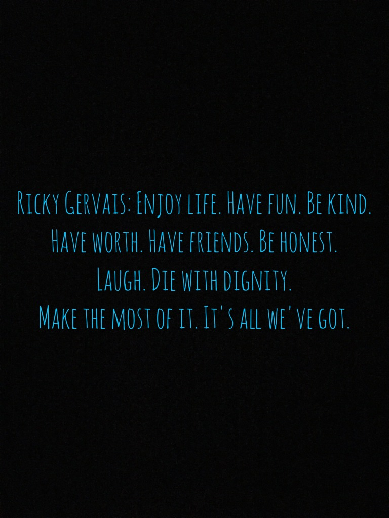 Ricky gervais quote